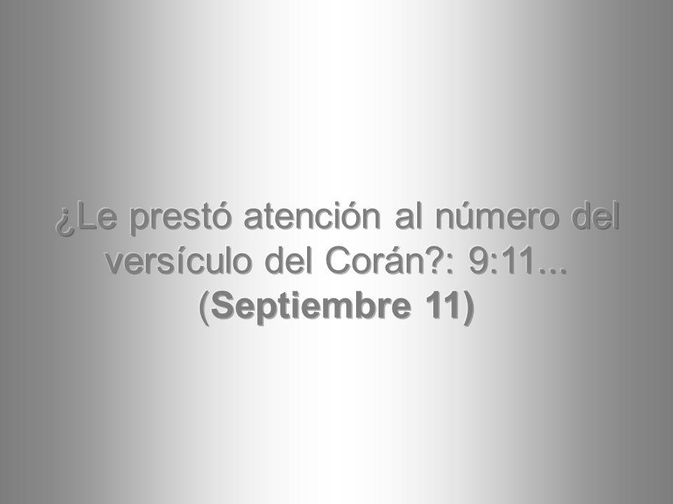 ¿Le prestó atención al número del versículo del Corán. : 9:11