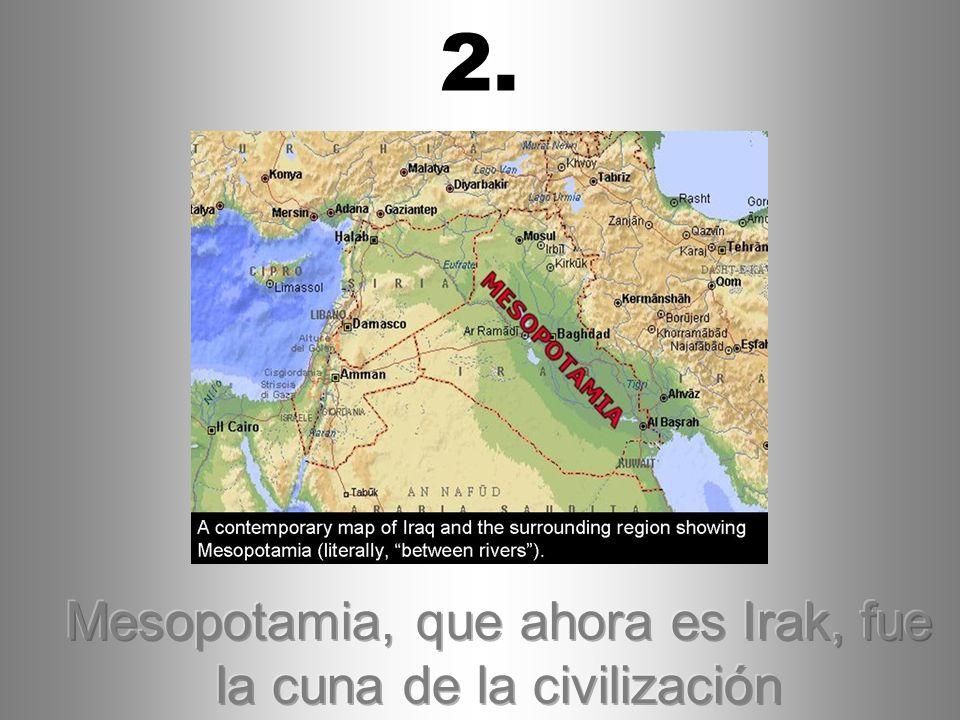 Mesopotamia, que ahora es Irak, fue la cuna de la civilización