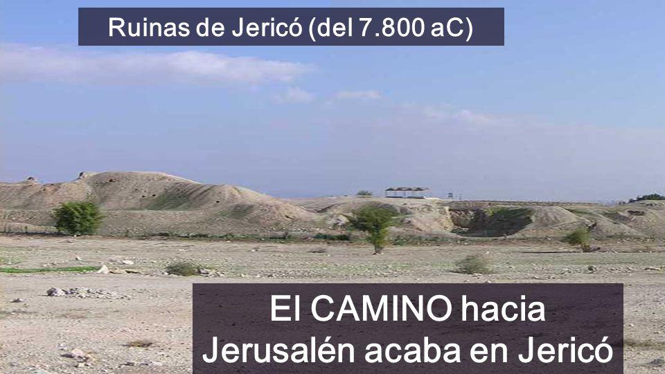 El CAMINO hacia Jerusalén acaba en Jericó