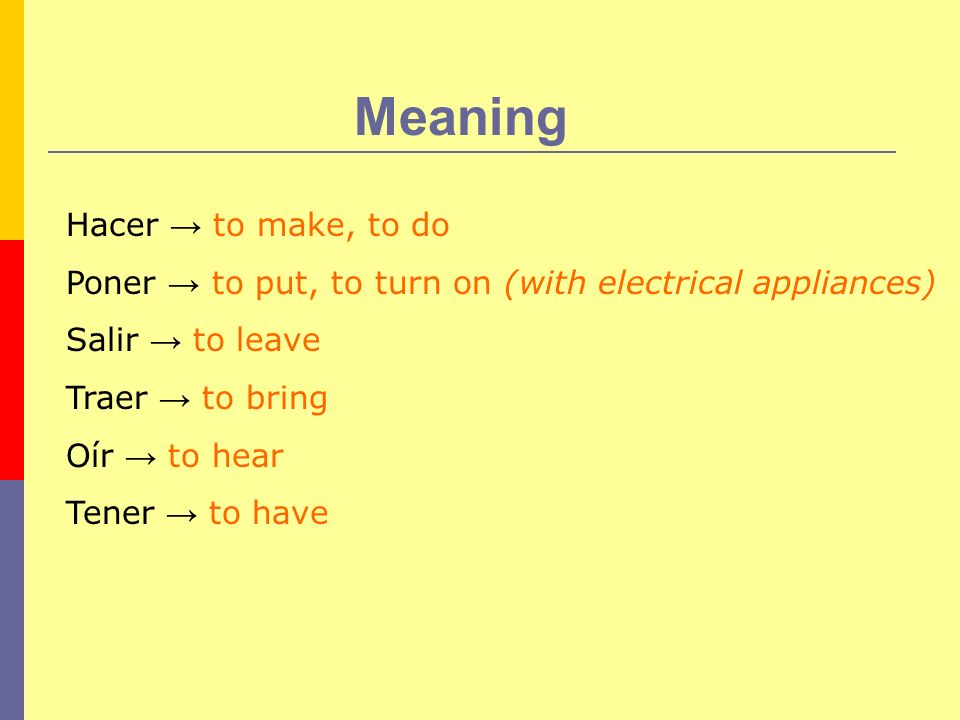Meaning Hacer → to make, to do