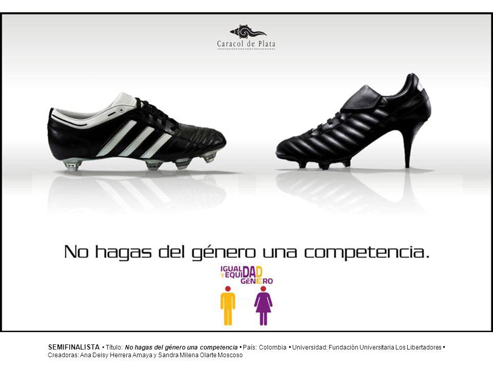 SEMIFINALISTA • Título: No hagas del género una competencia • País: Colombia • Universidad: Fundación Universitaria Los Libertadores •