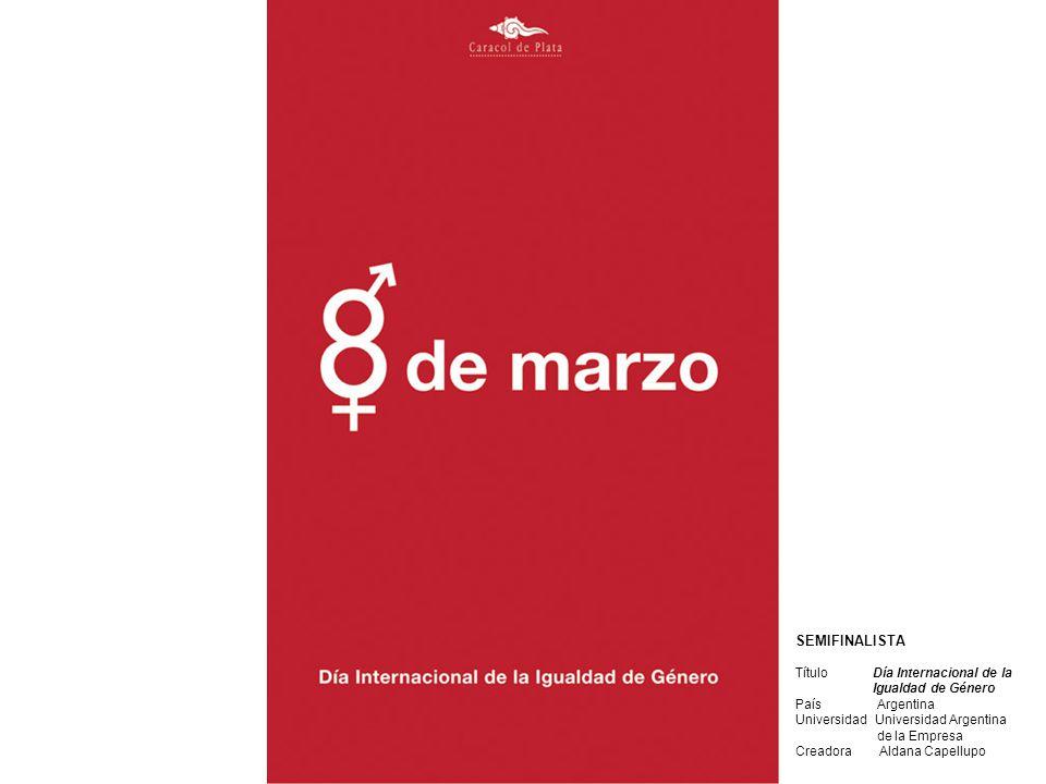 SEMIFINALISTA Título Día Internacional de la Igualdad de Género