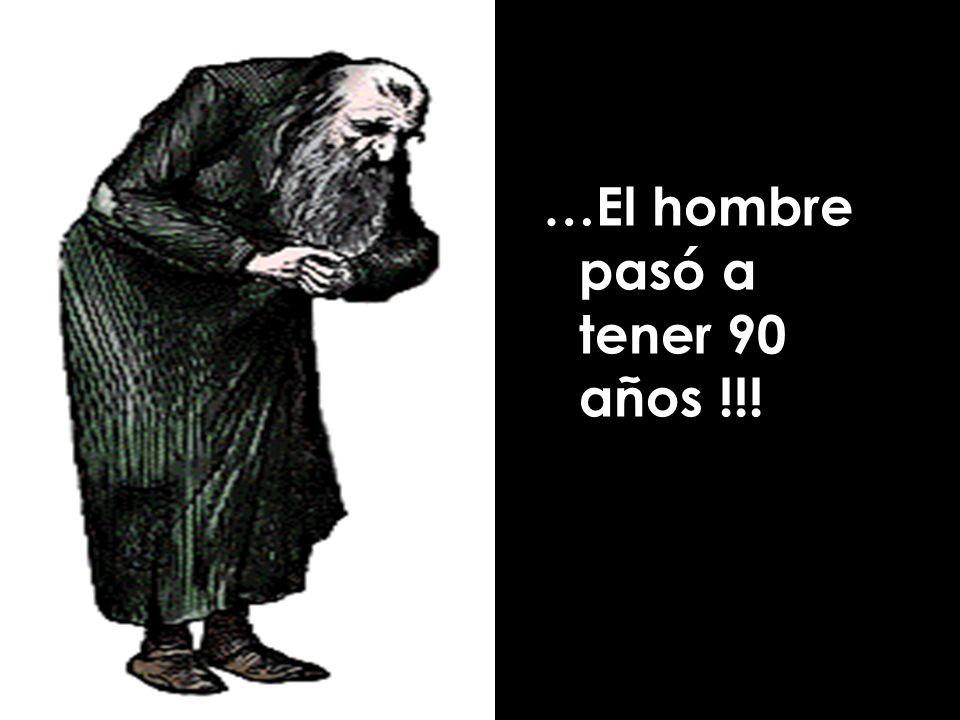 …El hombre pasó a tener 90 años !!!
