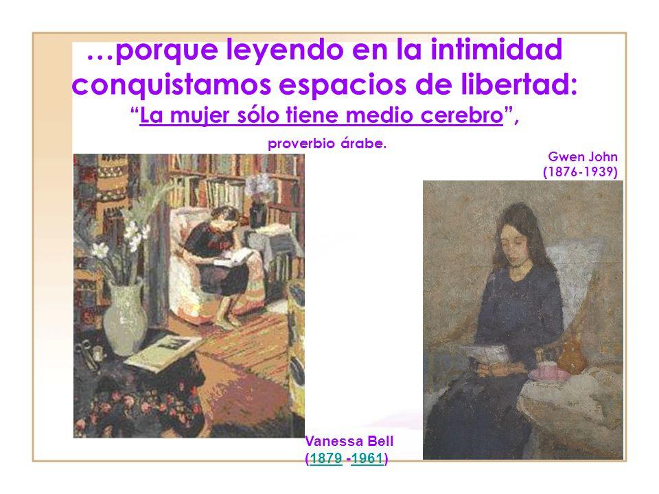 …porque leyendo en la intimidad conquistamos espacios de libertad: La mujer sólo tiene medio cerebro , proverbio árabe.