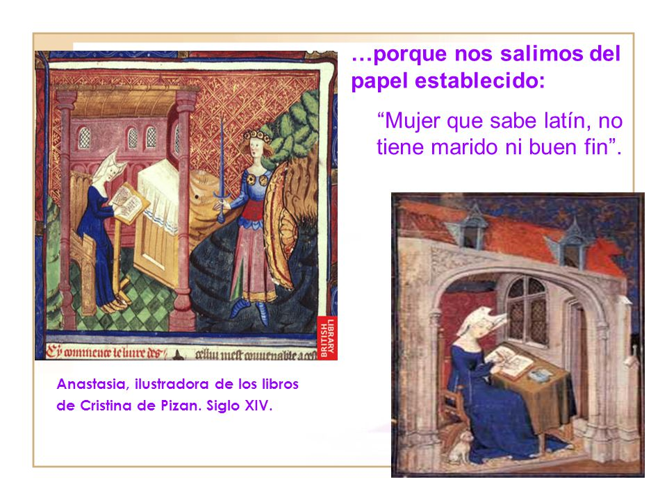 Mujer que sabe latín, no tiene marido ni buen fin .