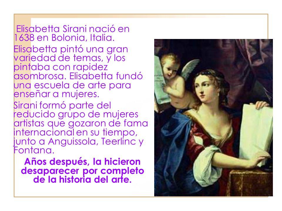 Elisabetta Sirani nació en 1638 en Bolonia, Italia.
