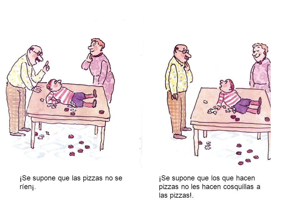 ¡Se supone que las pizzas no se ríen¡.
