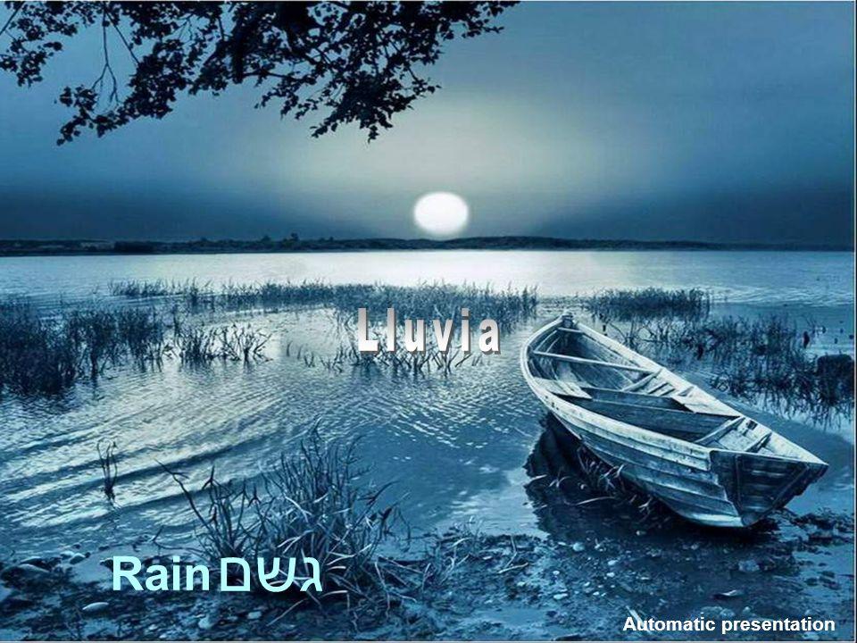 Lluvia גשם Rain www.vitanoblepowerpoints.net Automatic presentation
