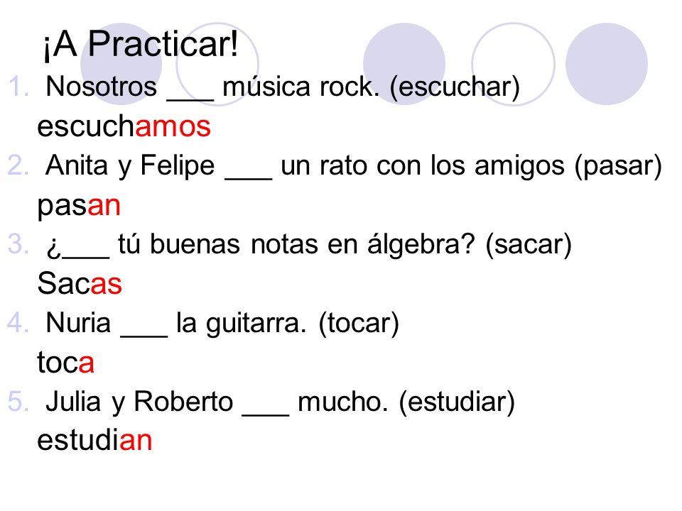 ¡A Practicar! escuchamos pasan Sacas toca estudian