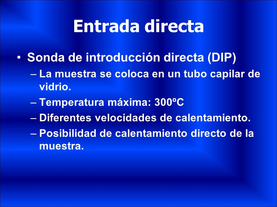 Entrada directa Sonda de introducción directa (DIP)