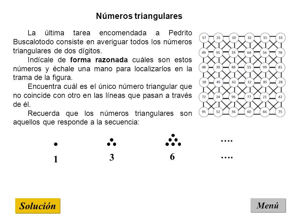 …. …. 3 6 1 Solución Menú Números triangulares