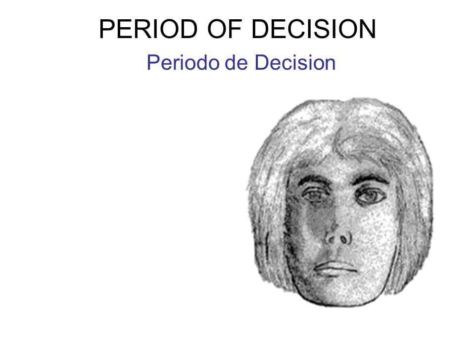 PERIOD OF DECISION Periodo de Decision