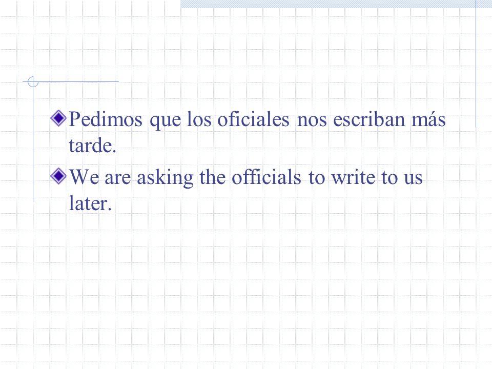 Pedimos que los oficiales nos escriban más tarde.