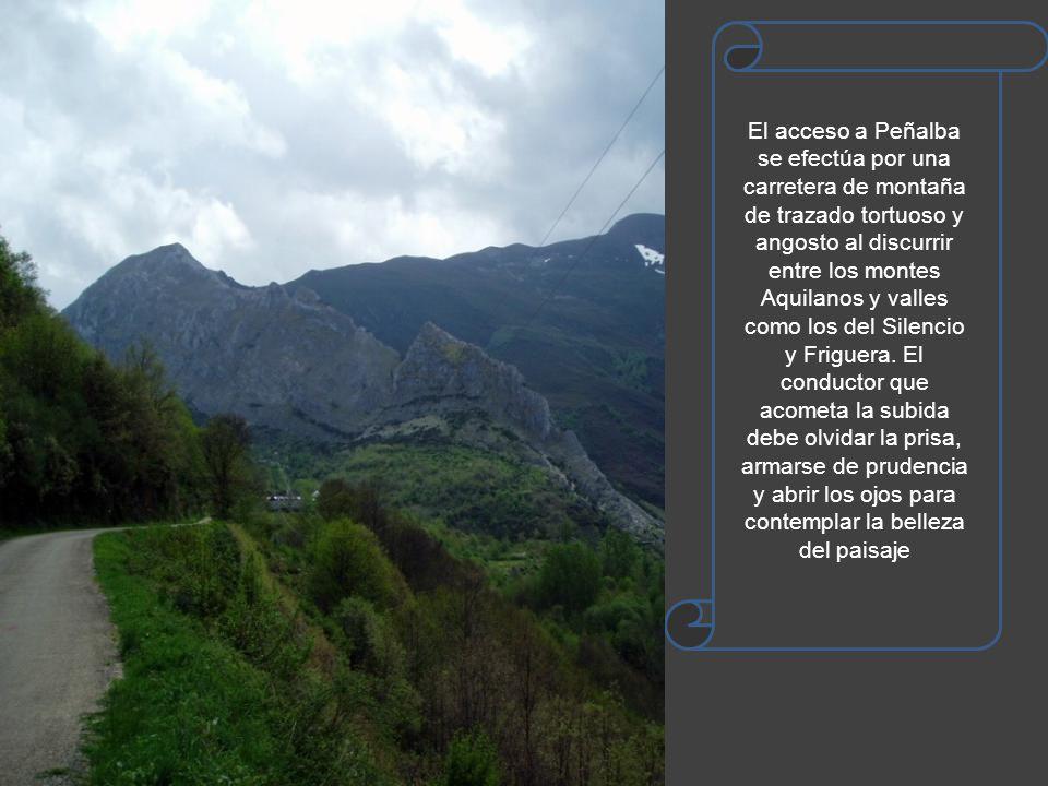 El acceso a Peñalba se efectúa por una carretera de montaña de trazado tortuoso y angosto al discurrir entre los montes Aquilanos y valles como los del Silencio y Friguera.