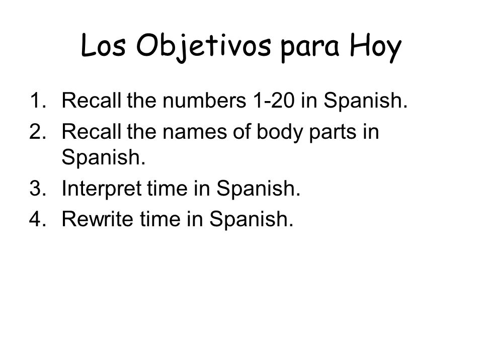 Los Objetivos para Hoy Recall the numbers 1-20 in Spanish.