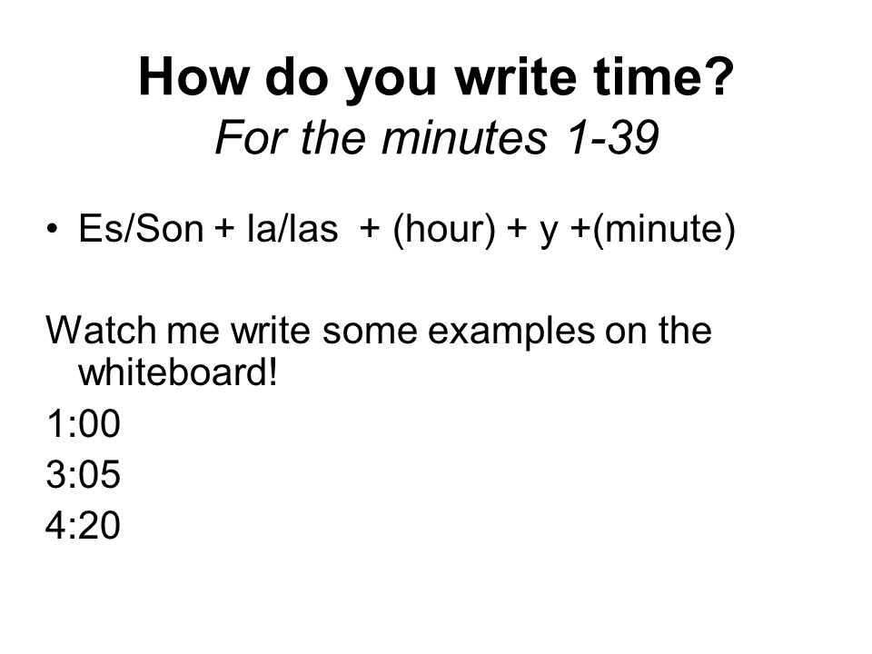 How do you write time For the minutes 1-39