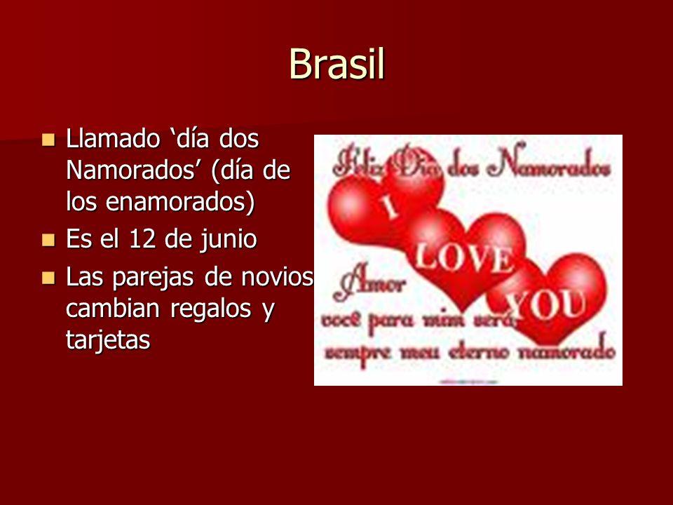 Brasil Llamado 'día dos Namorados' (día de los enamorados)