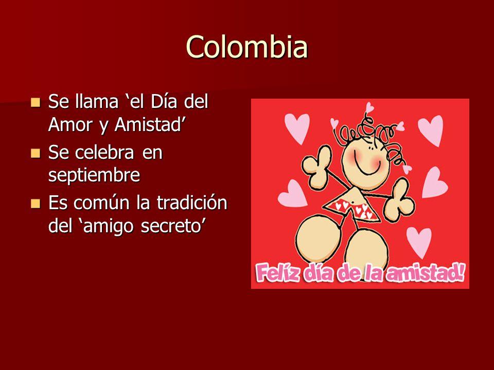 Colombia Se llama 'el Día del Amor y Amistad' Se celebra en septiembre