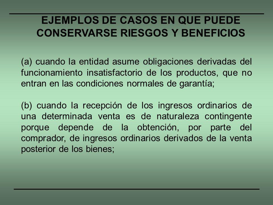EJEMPLOS DE CASOS EN QUE PUEDE CONSERVARSE RIESGOS Y BENEFICIOS