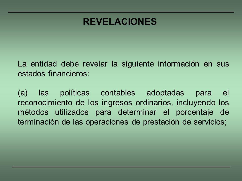 REVELACIONES La entidad debe revelar la siguiente información en sus estados financieros: