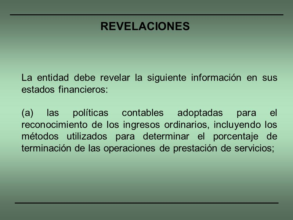 REVELACIONESLa entidad debe revelar la siguiente información en sus estados financieros:
