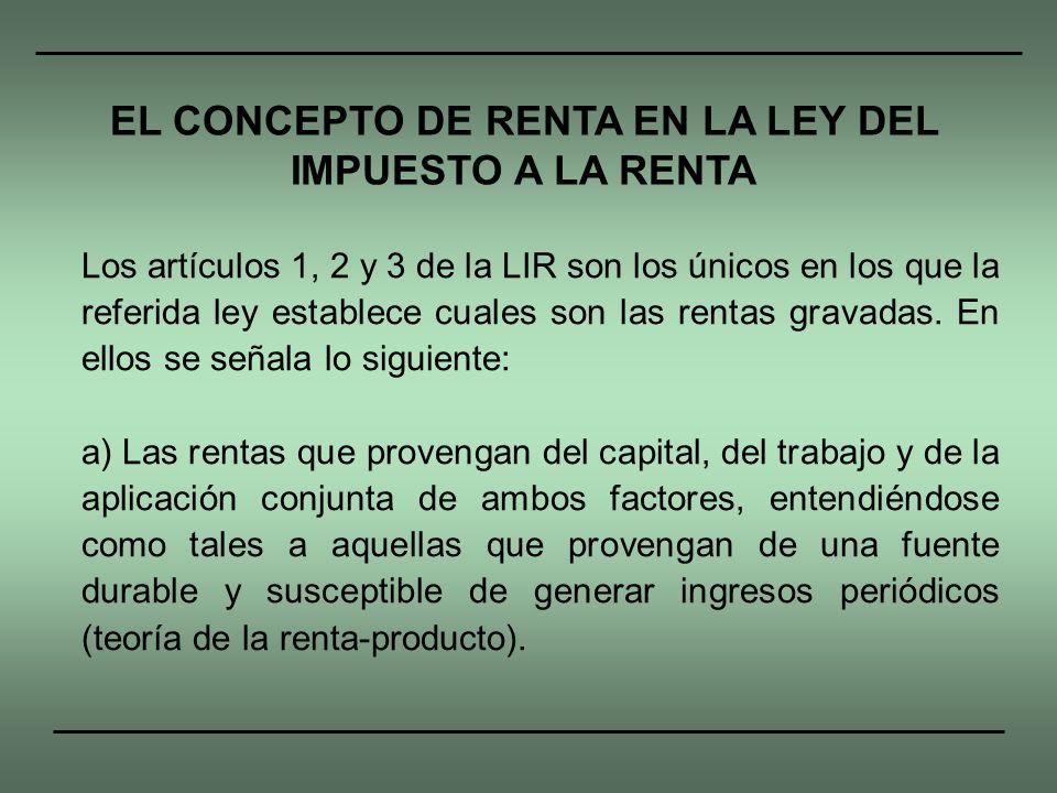 EL CONCEPTO DE RENTA EN LA LEY DEL IMPUESTO A LA RENTA