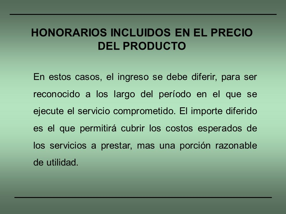 HONORARIOS INCLUIDOS EN EL PRECIO DEL PRODUCTO
