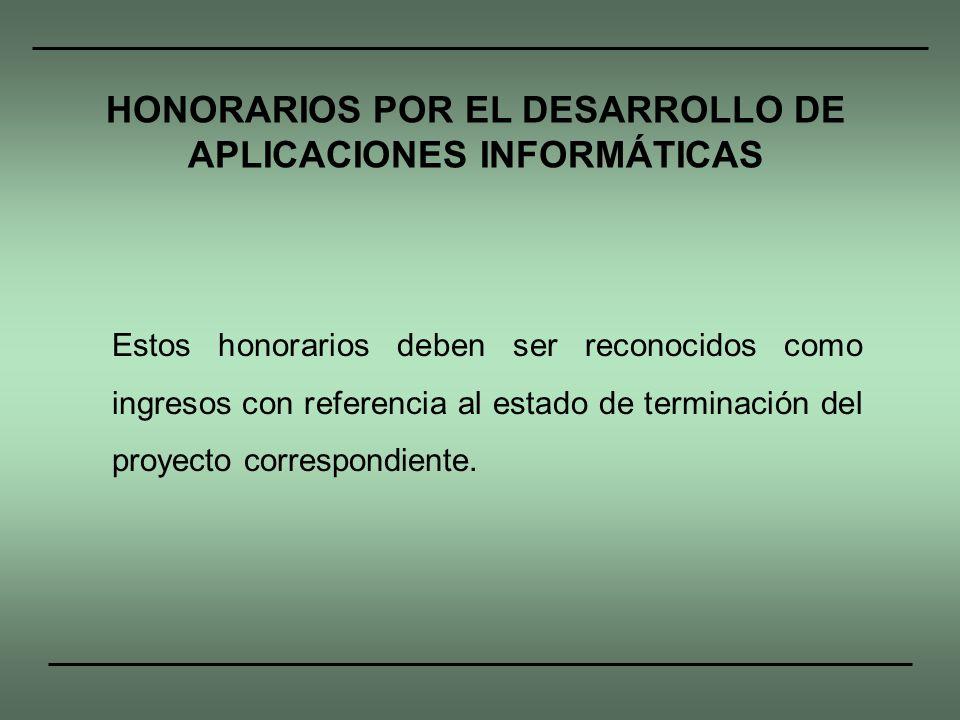 HONORARIOS POR EL DESARROLLO DE APLICACIONES INFORMÁTICAS