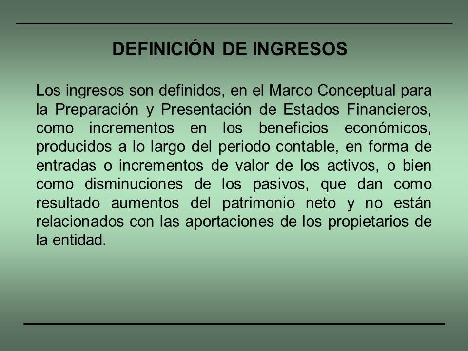 DEFINICIÓN DE INGRESOS