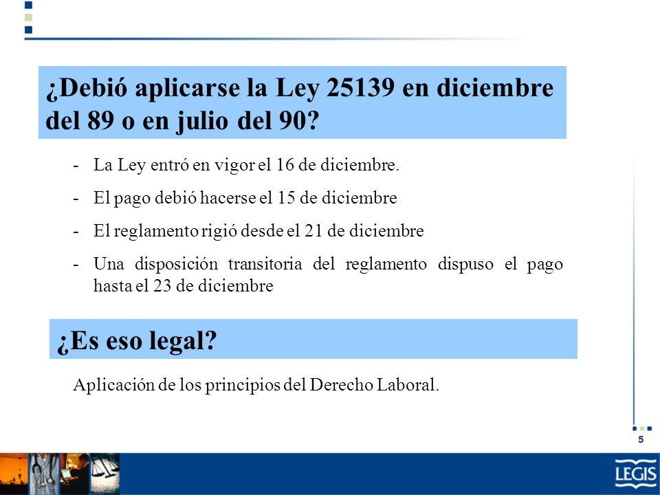 ¿Debió aplicarse la Ley 25139 en diciembre del 89 o en julio del 90