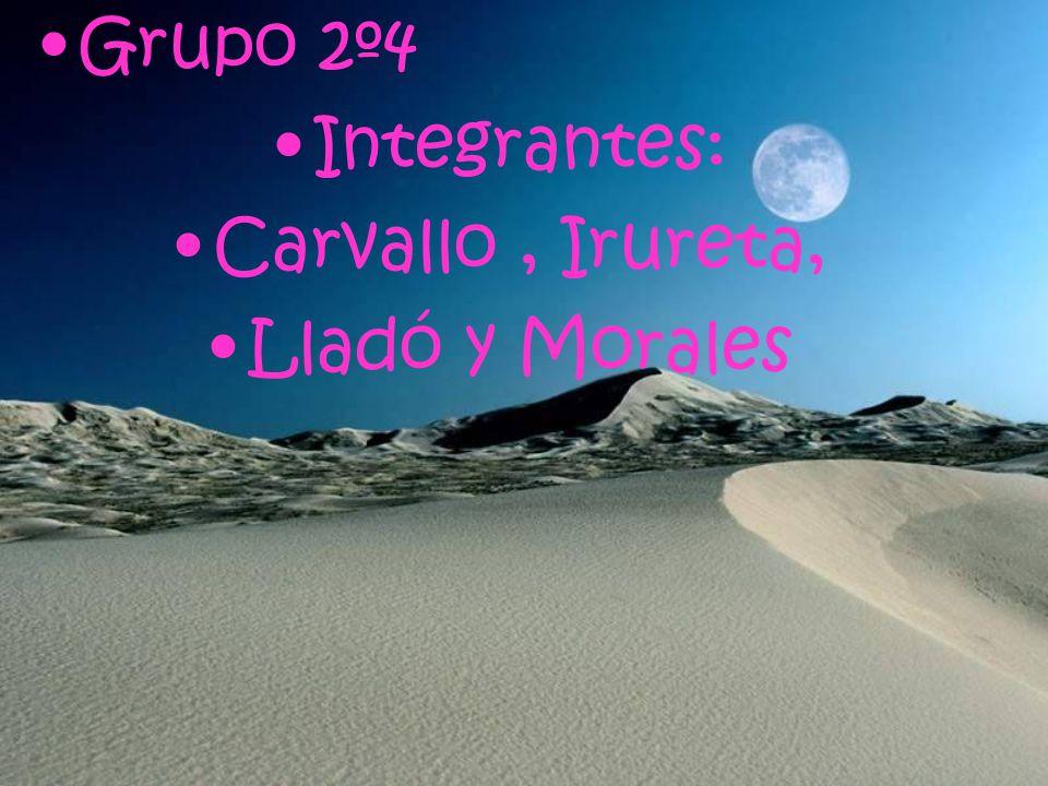 Grupo 2º4 Integrantes: Carvallo , Irureta, Lladó y Morales