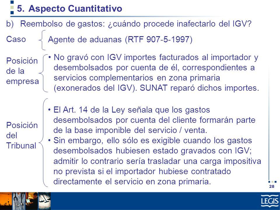 Aspecto Cuantitativo Reembolso de gastos: ¿cuándo procede inafectarlo del IGV Caso. Agente de aduanas (RTF 907-5-1997)