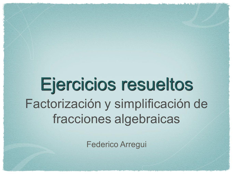 Factorización y simplificación de fracciones algebraicas