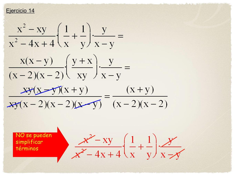 Ejercicio 14 NO se pueden simplificar términos
