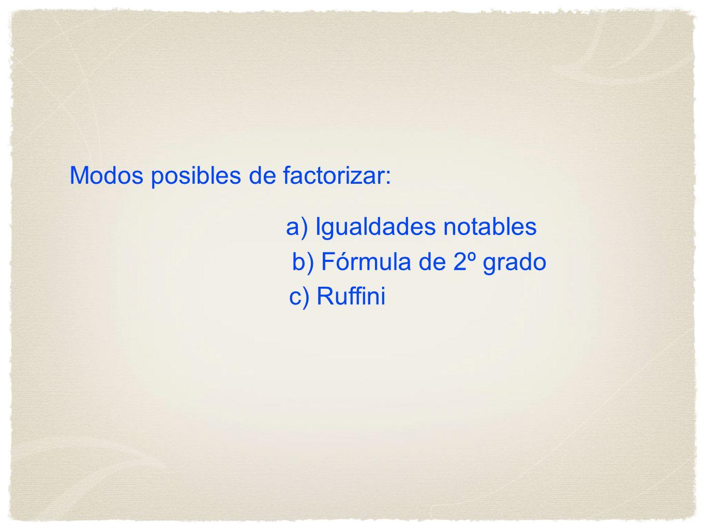 Modos posibles de factorizar: