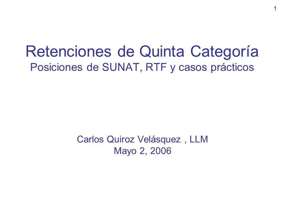 Carlos Quiroz Velásquez , LLM Mayo 2, 2006