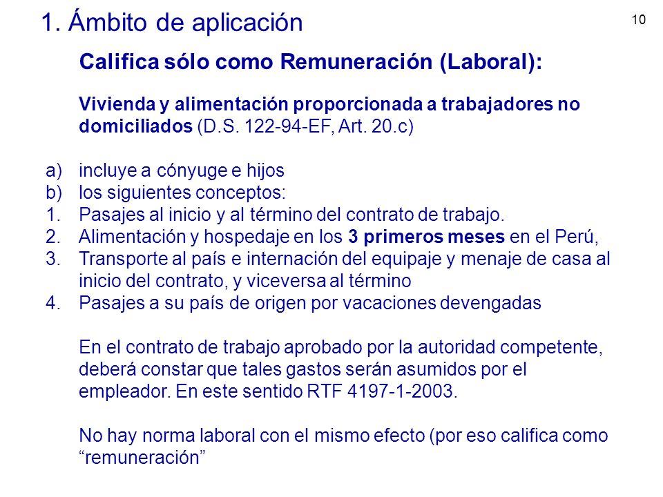 1. Ámbito de aplicación Califica sólo como Remuneración (Laboral):