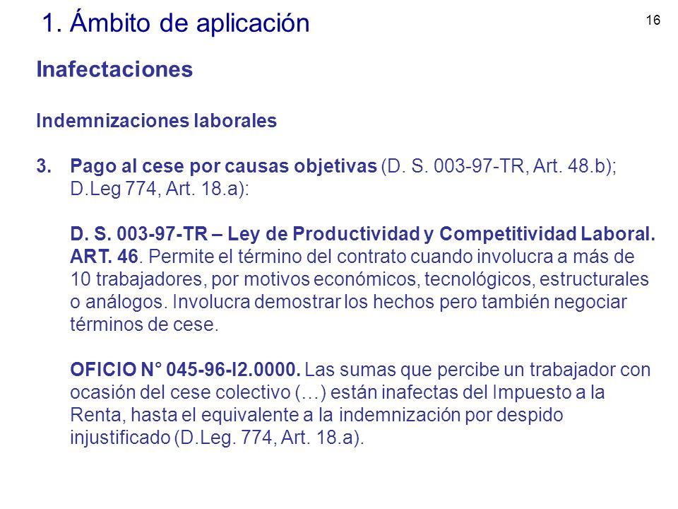 1. Ámbito de aplicación Inafectaciones Indemnizaciones laborales