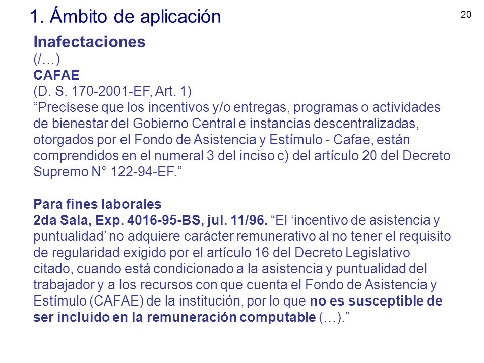 1. Ámbito de aplicación Inafectaciones (/…) CAFAE