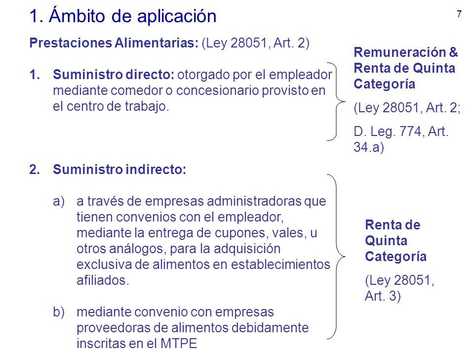 1. Ámbito de aplicación Prestaciones Alimentarias: (Ley 28051, Art. 2)