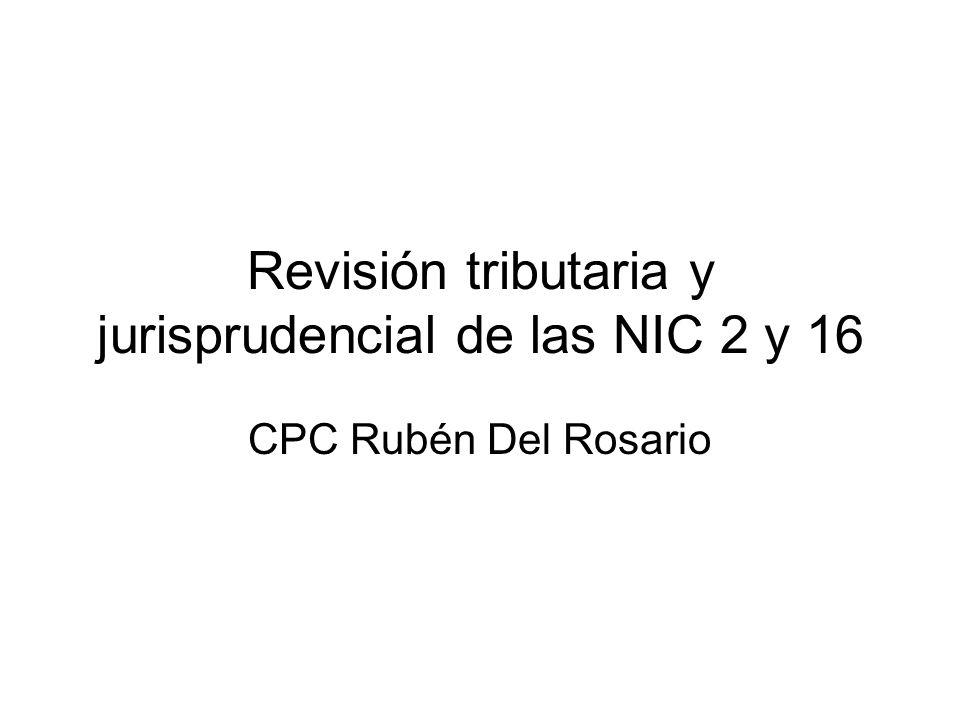 Revisión tributaria y jurisprudencial de las NIC 2 y 16