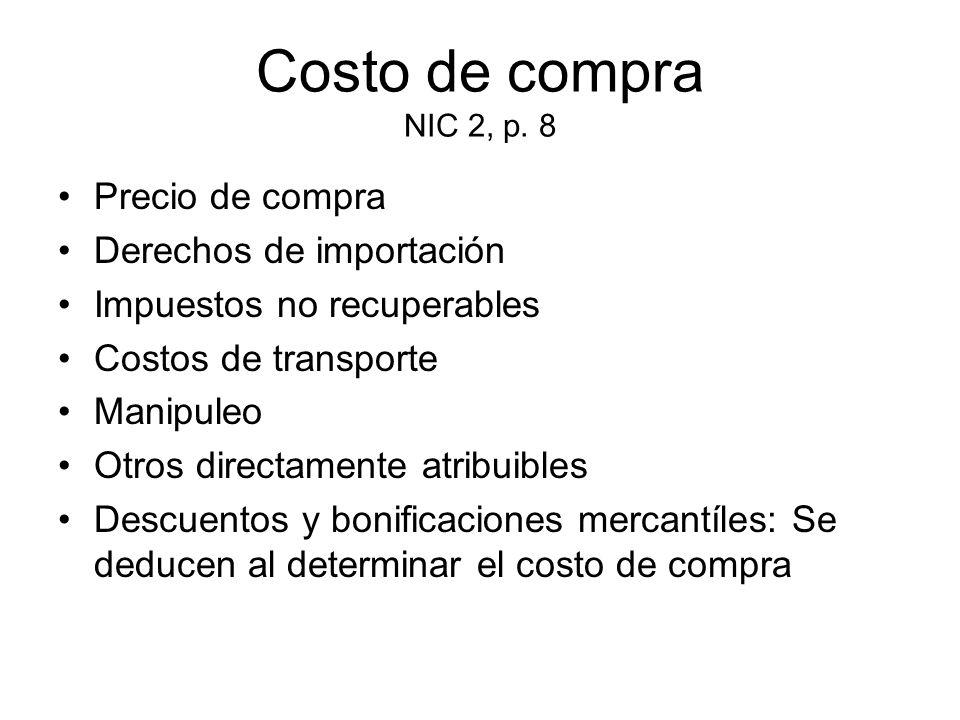 Costo de compra NIC 2, p. 8 Precio de compra Derechos de importación
