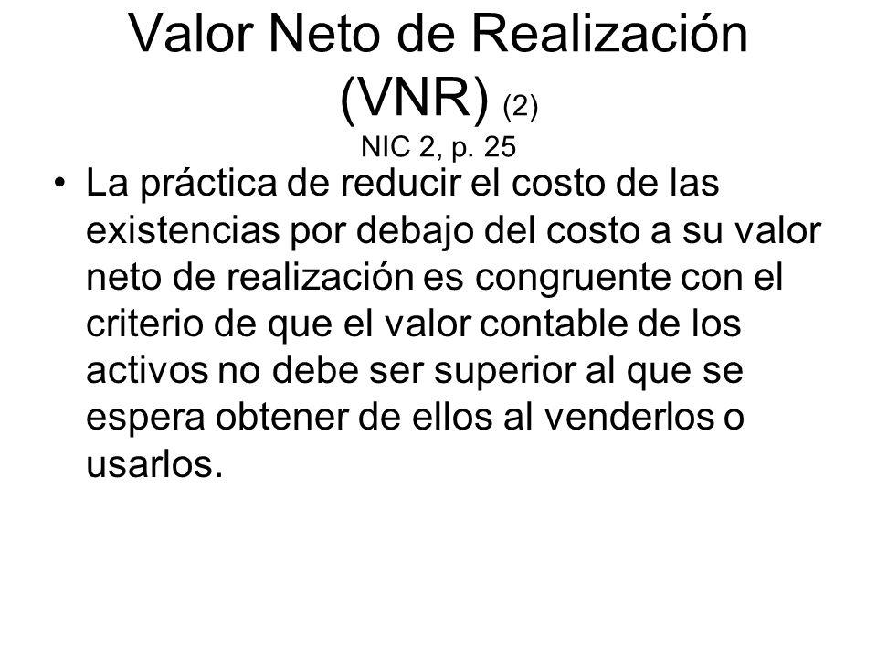 Valor Neto de Realización (VNR) (2) NIC 2, p. 25