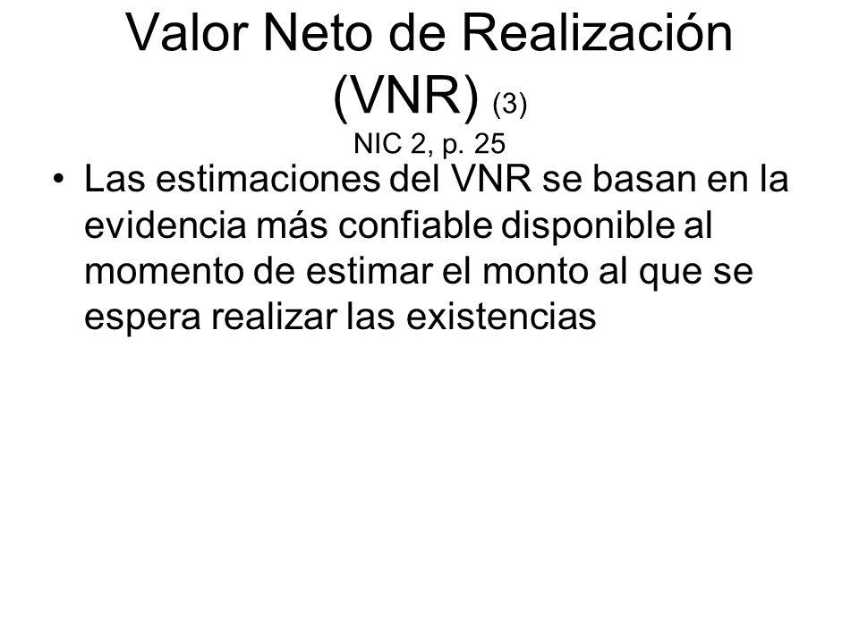 Valor Neto de Realización (VNR) (3) NIC 2, p. 25