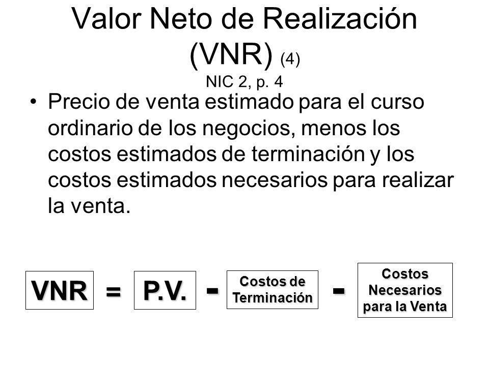 Valor Neto de Realización (VNR) (4) NIC 2, p. 4