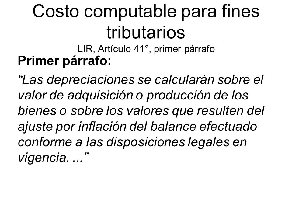 Costo computable para fines tributarios LIR, Artículo 41°, primer párrafo