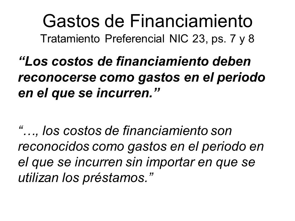 Gastos de Financiamiento Tratamiento Preferencial NIC 23, ps. 7 y 8