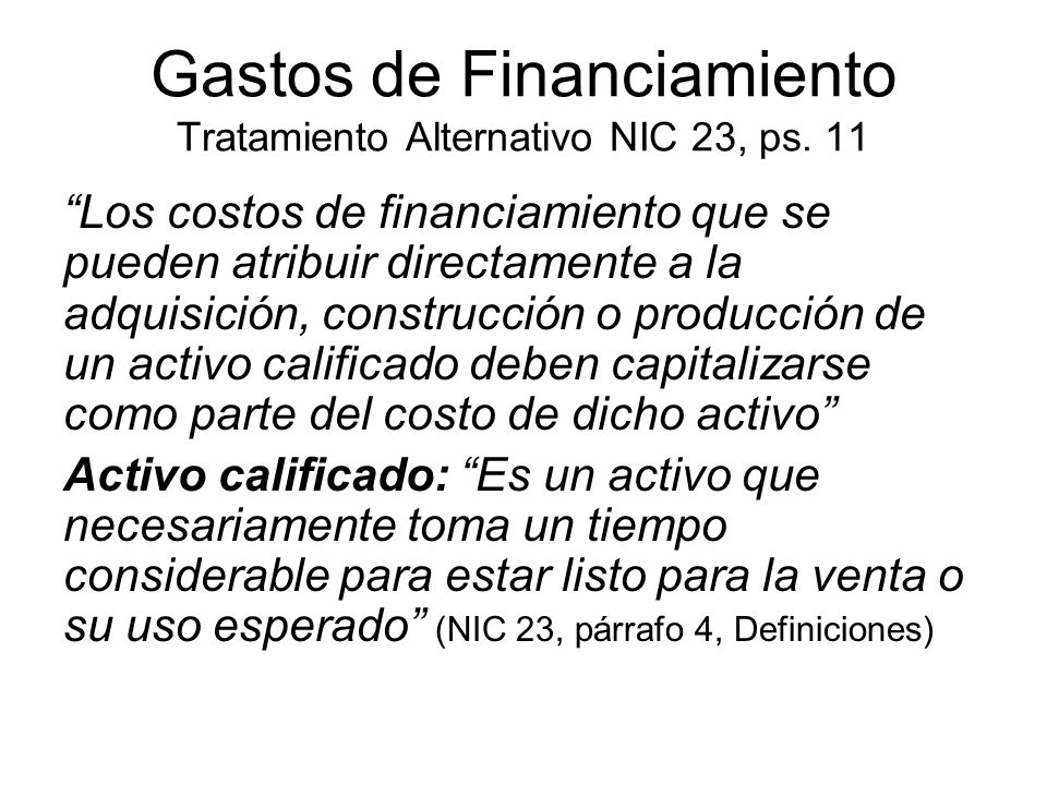 Gastos de Financiamiento Tratamiento Alternativo NIC 23, ps. 11