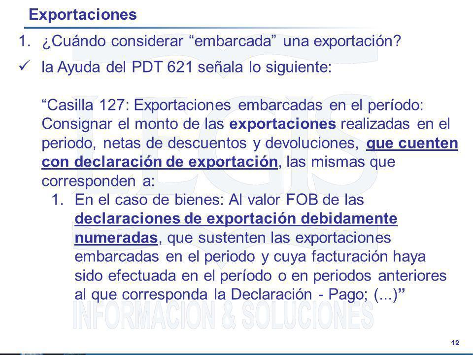 Exportaciones ¿Cuándo considerar embarcada una exportación la Ayuda del PDT 621 señala lo siguiente: