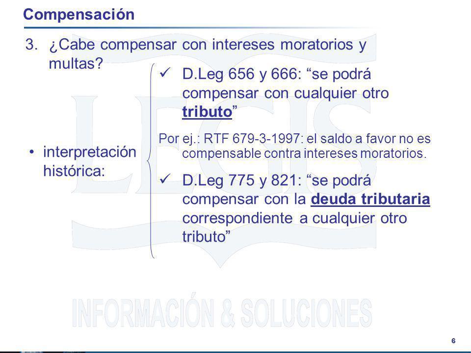 Compensación ¿Cabe compensar con intereses moratorios y multas D.Leg 656 y 666: se podrá compensar con cualquier otro tributo